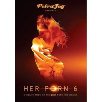 Her Porn - vol. 6 By Petra Joy